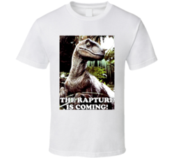 The Rapture Raptor Is Coming T Shirt
