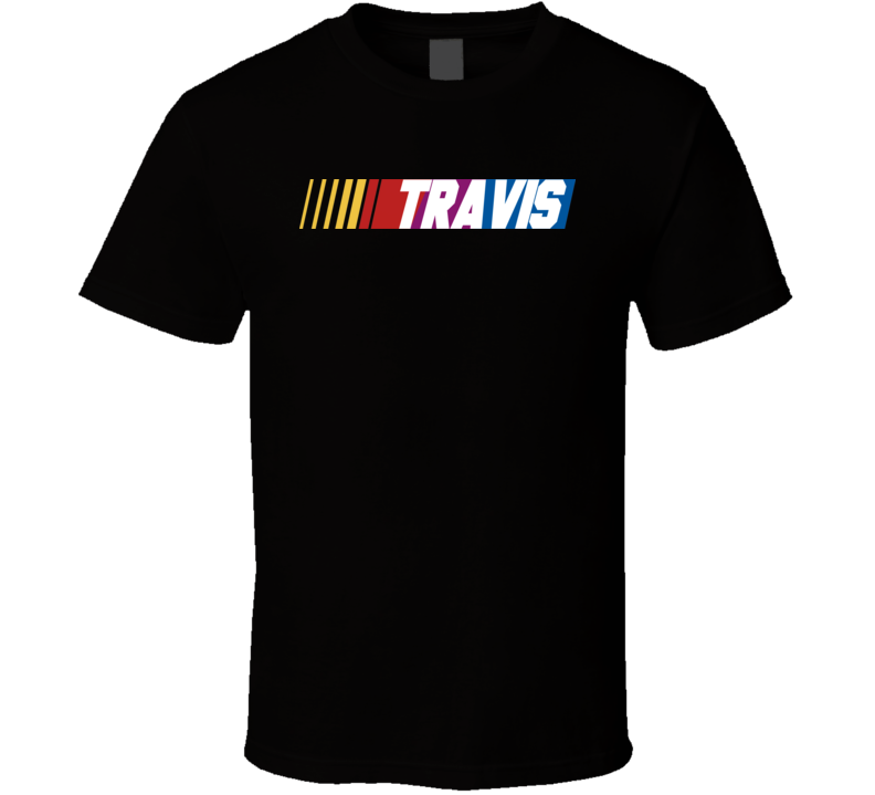 Travis Nascar Driver Custom Last Name Special T Shirt