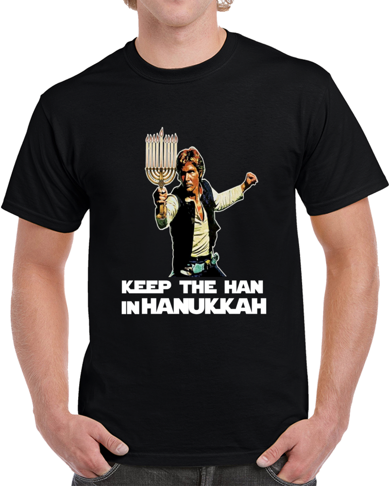 Keep The Han In Hanukkah Clever Star Wars Hanukkah Shirt