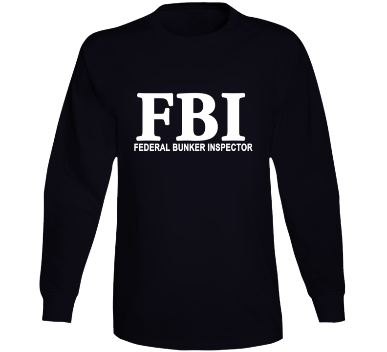 Fbi: Federal Bunker Inspector Funny Trump Long Sleeve