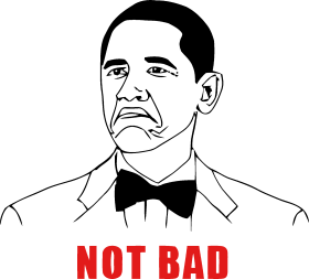 Obama Not Bad 4chan Rage Face Comic Funny T Shirt