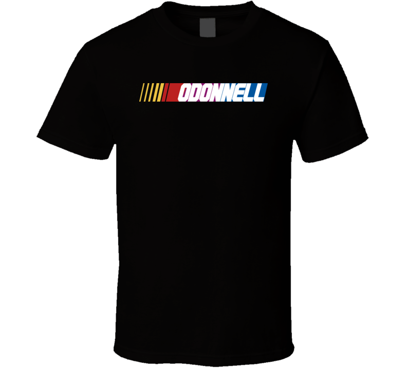 Odonnell Nascar Driver Custom Last Name Special T Shirt