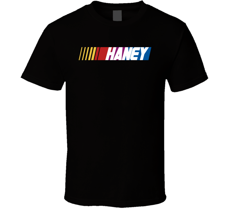 Haney Nascar Driver Custom Last Name Special T Shirt