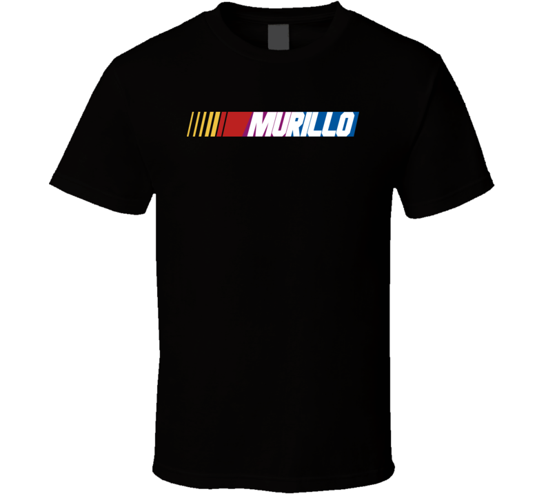 Murillo Nascar Driver Custom Last Name Special T Shirt