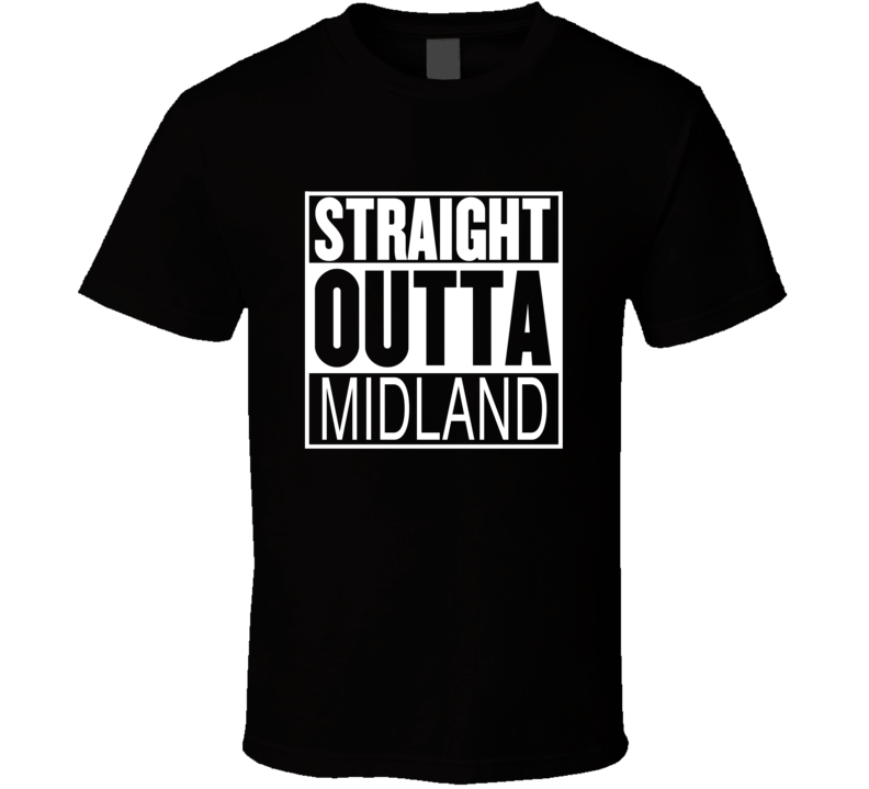 Straight Outta Midland Texas Parody Movie T Shirt