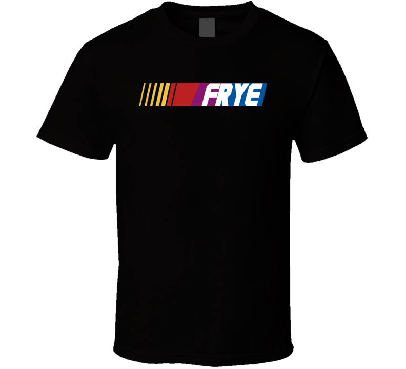 Frye Nascar Driver Custom Last Name Special T Shirt