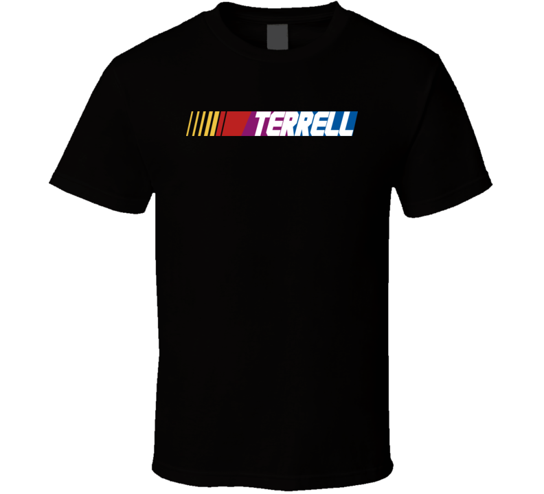Terrell Nascar Driver Custom Last Name Special T Shirt