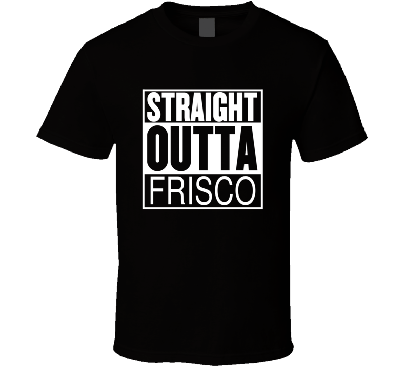 Straight Outta Frisco Texas Parody Movie T Shirt