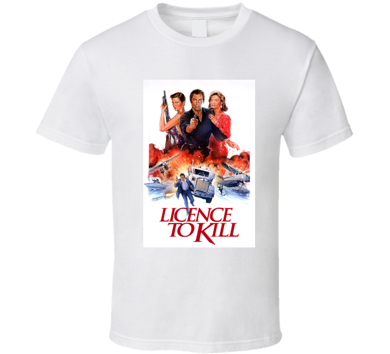License To Kill Alternate Movie Cover 007 Movie Cover  T Shirt