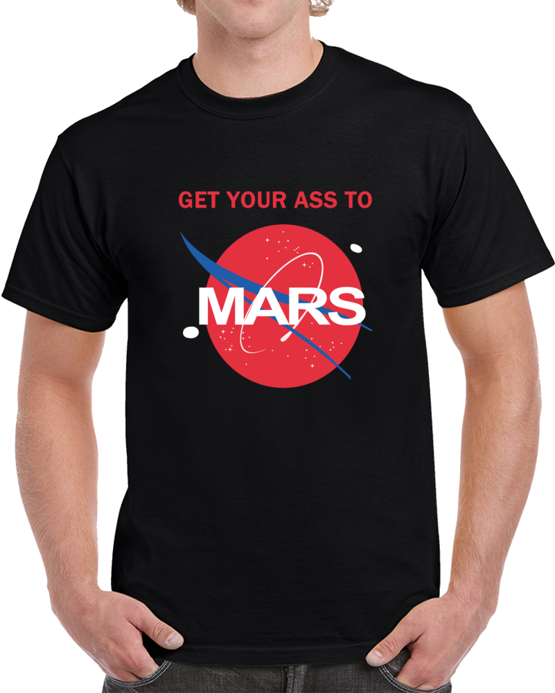 Get Your Ass To Mars NASA Buzz Space Travel Planetary T Shirt