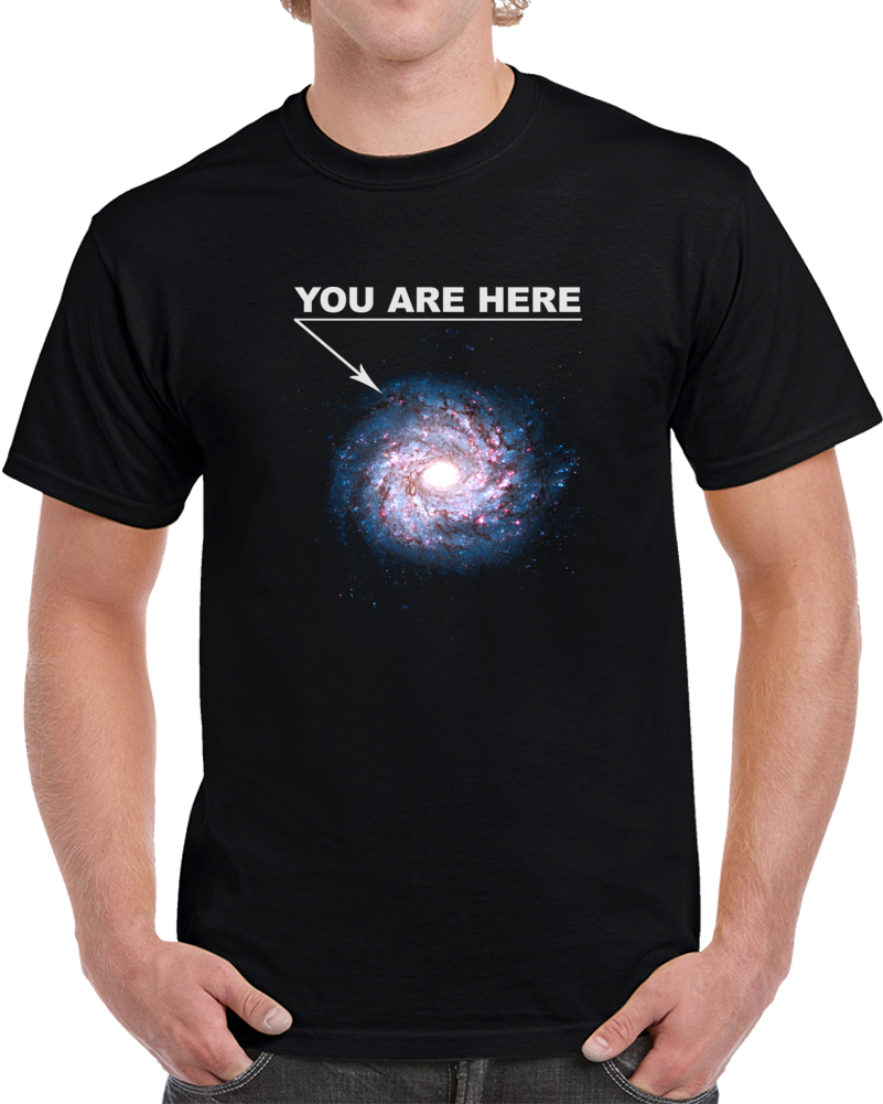 Galaxy You Are Here Space Science Clever Hilarious T Shirt