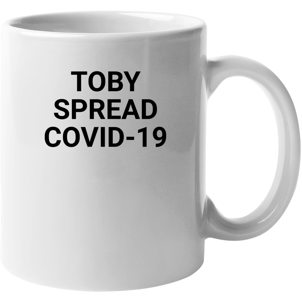 Toby Spread Covid-19 Funny Office Mug Mug