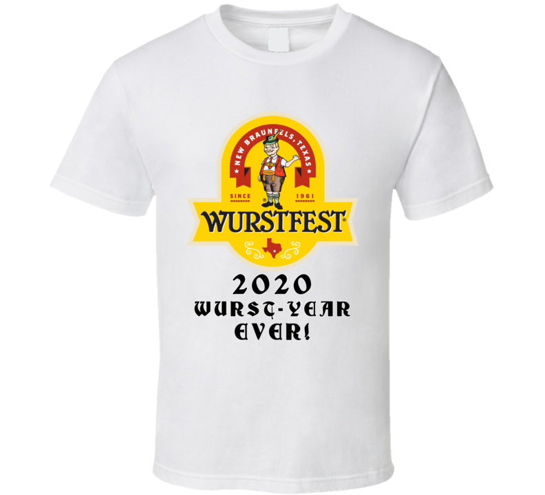 Wurstfest Logo World Famous German Beer 202 Wurst-year Ever! T Shirt