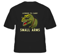 Licensed To Carry Small Arms Funny TRex T Shirt